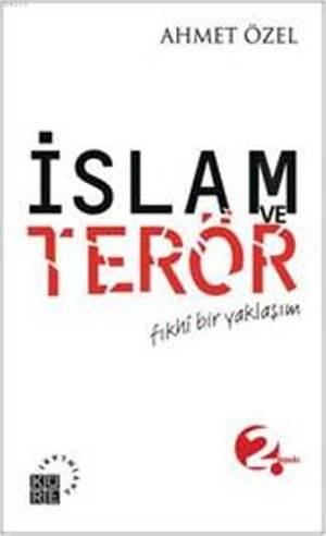 İslam Ve Terör; Fıkhî Bir Yaklaşım