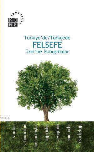 Türkiye'de/Türkçede| Felsefe Üzerine Konuşmalar
