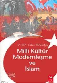 Milli Kültür Modernleşme Ve İslam