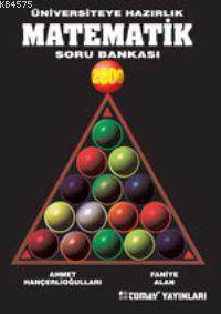 Üniversiteye Hazırlık Matematik Soru Bankası 2000