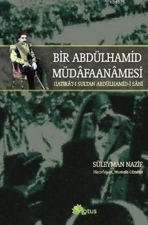 Bir Abdülhamid Müdafaanamesi; Hatirat- I Sultan Abdülhamid- I Sani