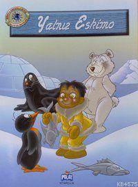 Yalnız Eskimo; Dünya Çocukları Ve Hayvan Dostları