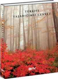 Türkiye: Yaşadığımız Cennet