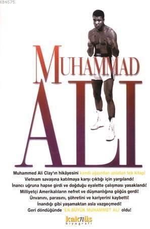 Muhammad Ali; Hayatı Boksu Ve Mücadelesi