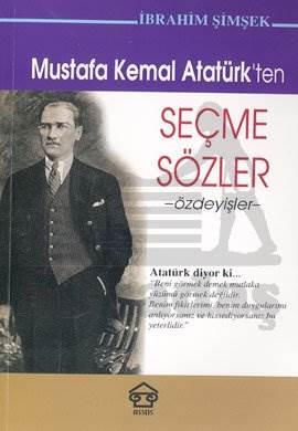 Mustafa Kemal Atatürk'ten Seçme Sözler: Özdeyişler