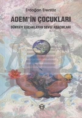 Adem'in Çocukları: Dünyayı Kucaklayan Sevgi Adacıkları