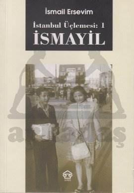 İstanbul Üçlemesi: 1 İsmayil