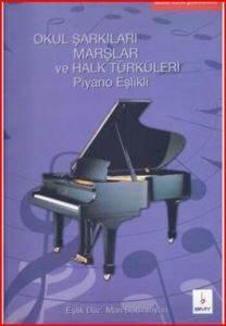 Okul Şarkıları Marşlar ve Halk Türküleri Piyano Eşlikleri