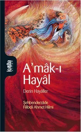 Amâk-I Hayâl; Derin Hayâller