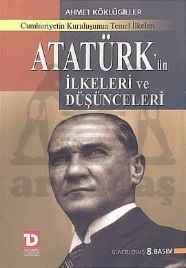 Atatürk'ün İlkeleri ve Düşünceleri Cumhuriyetin Kuruluşunun Temel İlkeleri