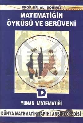 Matematiğin Öyküsü ve Serüveni 4. Cilt Yunan Matematiği Dünya Matematik Tarihi Ansiklopedisi