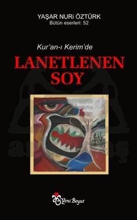 Kuran-ı Kerim'de Lanetlenen Soy
