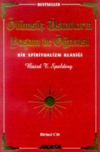 Ölümsüz Üstadların Yaşam ve Öğretisi Birinci Kitap