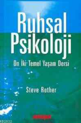 Ruhsal Psikoloji On İki Temel Yaşam Dersi