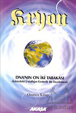Kryon DNA'nın Oniki Tabakası Onuncu Kitap