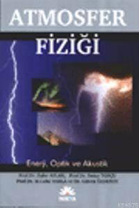 Atmosfer Fizigi; Enerji, Optik ve Akustik