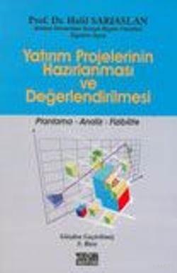 Yatırım Projelerinin Hazırlanması Ve Değerlendirilmesi; Planlama-Analiz-Fizibilite