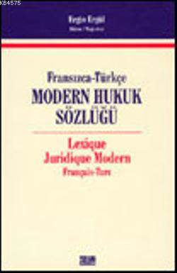 Modern Hukuk Sözlüğü (Fransızca-Türkçe)