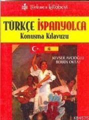 Türkçe - İspanyolca Konuşma Kılavuzu