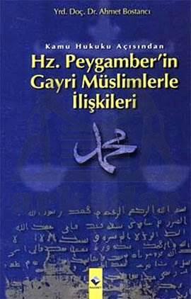 Kamu Hukuku Açısından Hz. Peygamber'in Gayri Müslimlerle İlişkileri