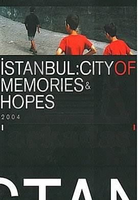 İstanbul: City of Memories and Hopes