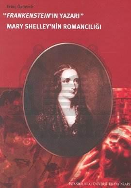 Frankestein'in Yazarı Mary Shelley' in Romancılığı