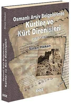 Osmanlı Arşiv Belgelerinde Kürtler ve Kürt Direnişleri