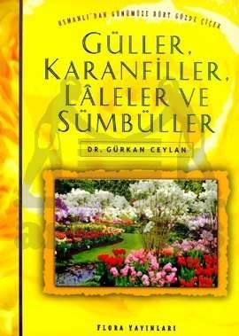 Güller,Karanfiller,Laleler Ve Sümbüller