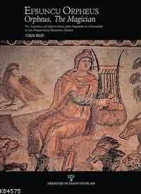 Efsuncu Orpheus; Orpheus, The Magıcıan