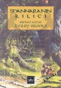 Shannara'nın Kılıcı: Shannara Serisi 1. Cilt 1. Kitap