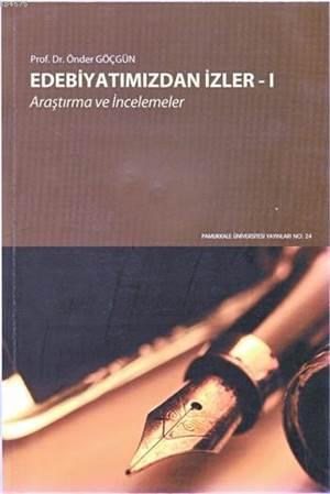 Edebiyatımızdan İzler 1; Araştırma Ve İncelemeler