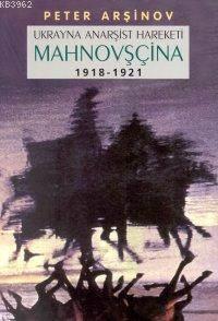 Mahnovşçina; Ukrayna Anarşist Hareketi (1918-1921)