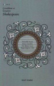 Çocuklara ve Gençlere Shakespeare 2.Kitap - Venedik Taciri , Kuru Gürültü , On İkinci Gece...