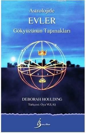 Astrolojide Evler - Gökyüzünün Tapınakları