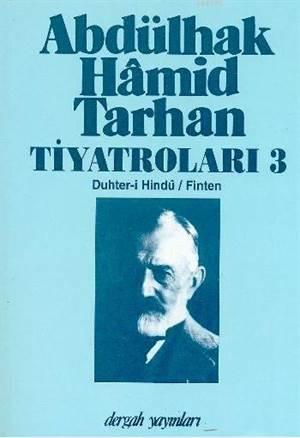 Abdülhak Hamid Tarhan Tiyatroları 3; Duhter-i Hindû, Finten