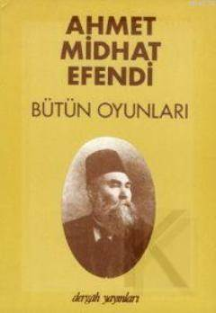 Ahmet Midhat Efendi Bütün Oyunları