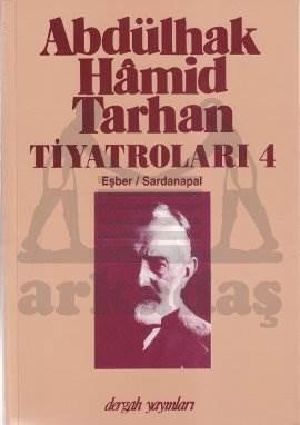 Abdülhak Hamid Tarhan Tiyatroları 4 / Eşber - Sardanapal