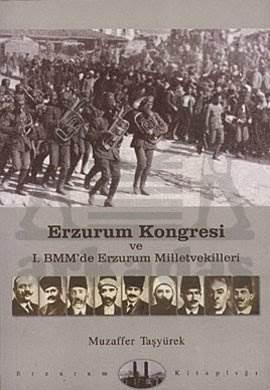 Erzurum Kongresi ve 1. BMM'de Erzurum Milletvekilleri