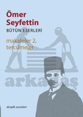 Ömer Seyfettin Bütün Eserleri Makaleler 2, Tercümeler