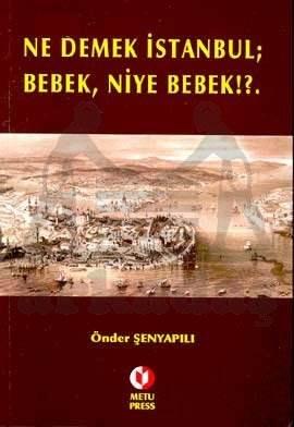 Ne Demek İstanbul; Bebek Niye Bebek?