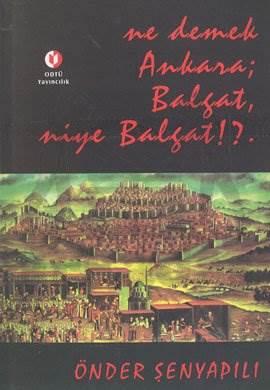 Ne Demek Ankara; Balgat Niye Balgat?