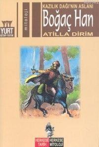 Boğaç Han; Kazılık Dağı'nın Aslanı