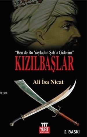 Kızılbaşlar; Ben De Bu Yayladan Şah'a Giderim