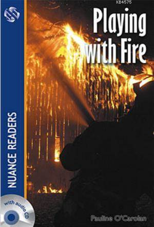 Playing with Fire; Nuance Readers Level2