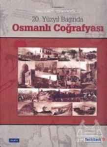 20. Yüzyıl Başında Osmanlı Coğrafyası