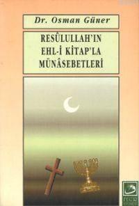 Resulullah'ın Ehl-İ Kitapla Münasebetleri