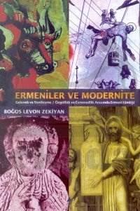 Ermeniler ve Modernite Gelenek ve Yenileşme / Özgüllük ve Evrensellik Arasında Ermeni Kimliği