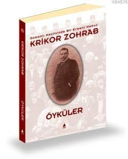 Öyküler Osmanlı Meclisinde Bir Ermeni Mebus