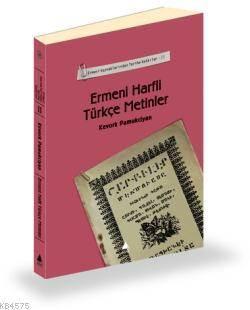 Ermeni Kaynaklarından Tarihe Katkılar - 2 Ermeni Harfli Türkçe Metinler