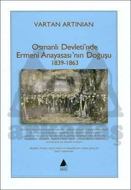 Osmanlı Devleti'nde Ermeni Anayasası'nın Doğuşu 1839-1863